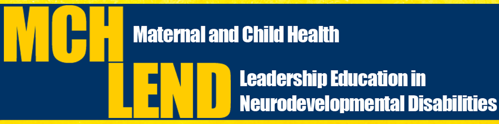 Maternal and Child Health in Leadership Education in Neurodevelopmental Disabilities